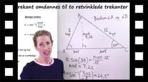 Eksempel hvor en vilkårlig trekant  omdannes til to retvinklede trekanter